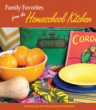 Family Favorites from the Homeschool Kitchen by Home School Foundation