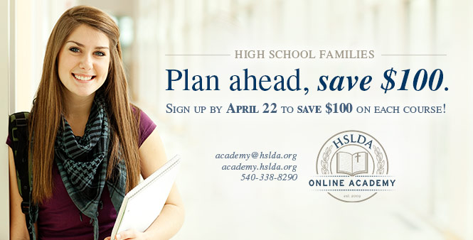 Save $100 on each HSLDA Online Academy course your high school student registers for by April 22. Learn more >>