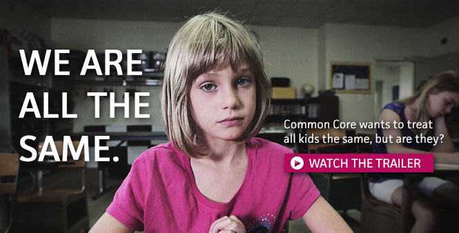 Common Core wants to treat all kids the same, but are they? Watch the trailer >>