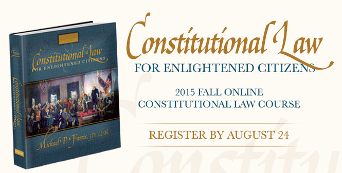 Study Constitutional Law with Mike Farris! Limited space: register today!