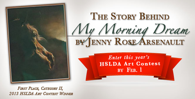 Read the story behind 2013 Art Contest winner Jenny Rose Arsenault. Enter this year's HSLDA contest by February 1 >>