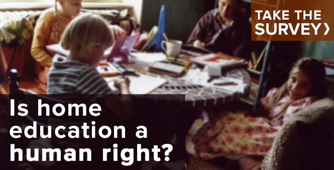 Is home education a human right? Take the survey >>