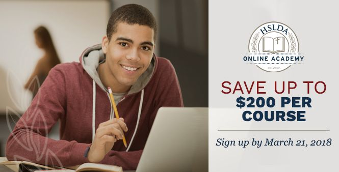 Save up to $200 on each HSLDA Online Academy course your high school student registers for by March 21. Learn more >>
