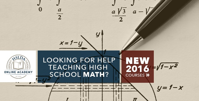 Looking for help teaching Math? Check out HSLDA Online Academy 2016 courses >>