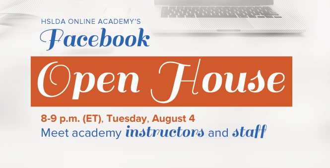 Join HSLDA's Online Academy on August 4, 8-9 p.m., for our Open House on Facebook. Q&A with instructors, contests, and giveaways. Come on over >>