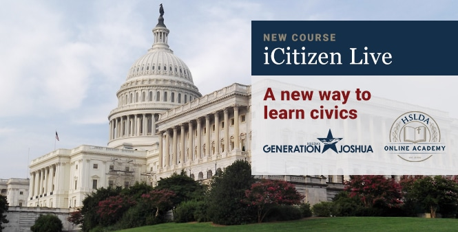 Check out HSLDA Online Academy's new course: iCitizen Live! Learn more >>
