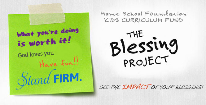 Donate to the Home School Foundation's Kids Curriculum Fund and see the impact of your blessing! >>