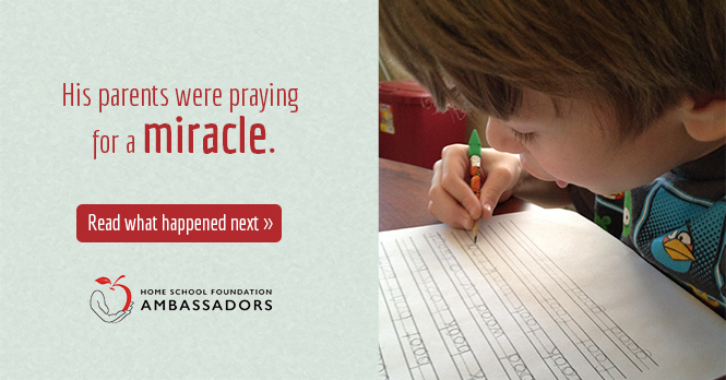 His parents were praying for a miracle, read what happened next and how the Homeschool Foundation helped. >>