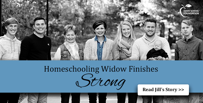 Your gifts to the Home School Foundation help homeschooling widow like Jill Hauser finish strong. Read her story >>