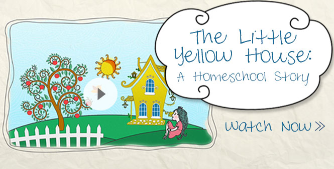 The Little Yellow House: A Homeschool Story. Watch now >>