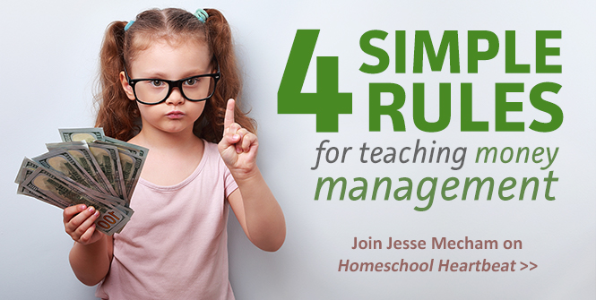 Budgeting guru Jesse Mecham has 4 simple rules for teaching money management. Listen now on Homeschool Heartbeat >>