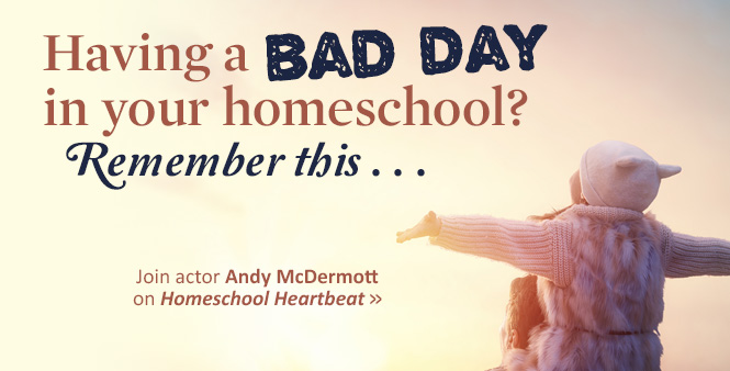 Actor and dad Andy McDermott offers an important and encouraging perspective on homeschooling your kids. >>