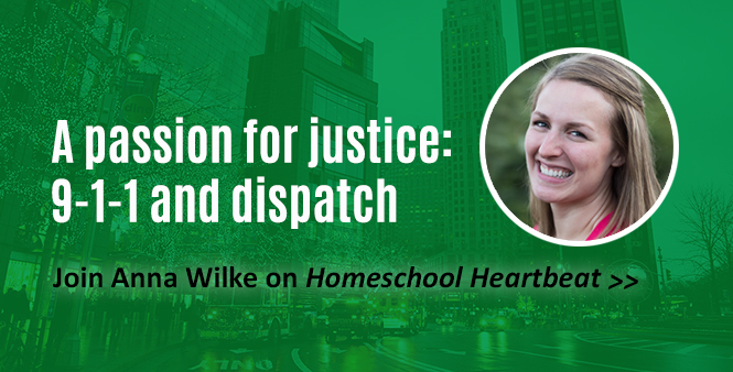 Ever since she was little, 9-1-1 call taker, police dispatcher, and homeschool graduate Anna Wilke has had a passion for justice. Listen now >>