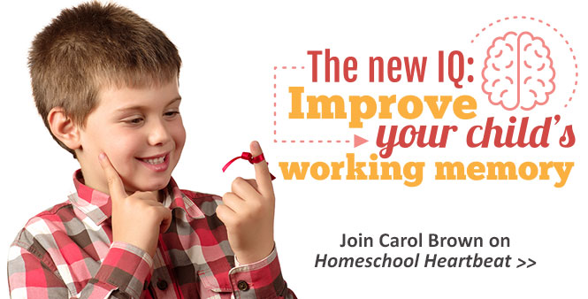 Learning specialist Carol Brown says working memory is the new IQ. Find out why on Homeschool Heartbeat >>