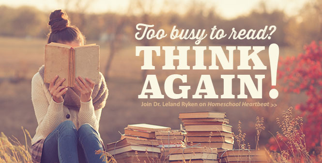 Too busy to pick up a good book? Maybe you should make time for classic literature, says Dr. Leland Ryken on Homeschool Heartbeat. Listen now >>