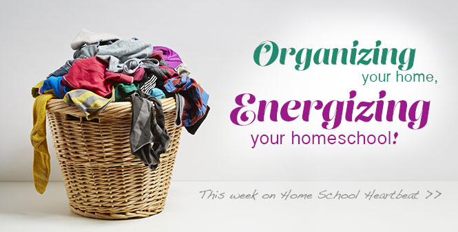 Organize your home, energize your homeschool! This week on Home School Heartbeat. Listen now >.