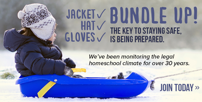 Jacket? Hat? Gloves? Bundle up! The key to staying safe is being prepared. Join HSLDA to protect your family as you homeschool!