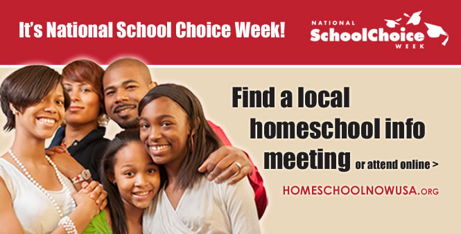 Find or host a local homeschool meeting during School Choice Week, January 26-30, 2015. Go to HomeschoolNowUSA.com >>