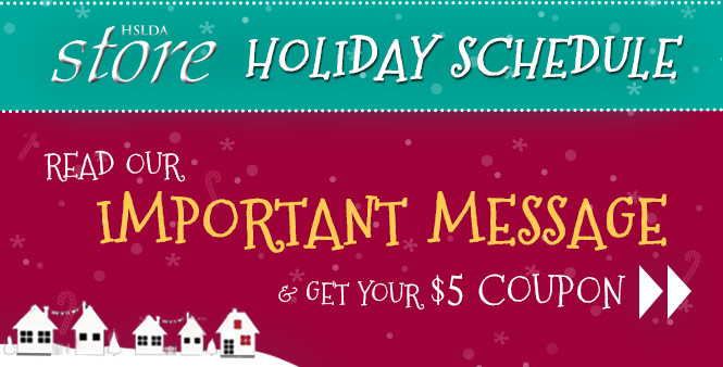 Check out the HSLDA Store's holiday schedule and get your $5 coupon! >>