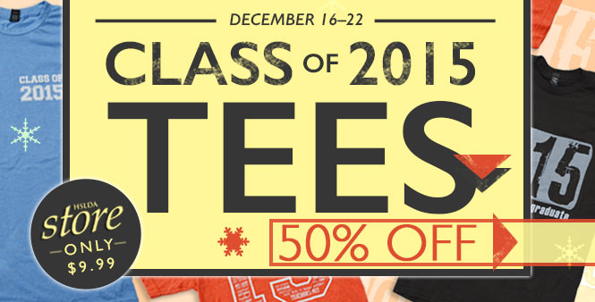 SALE---DECEMBER 16-22: Class of 2015 t-shirts 50% off!. Shop the HSLDA Store now >>