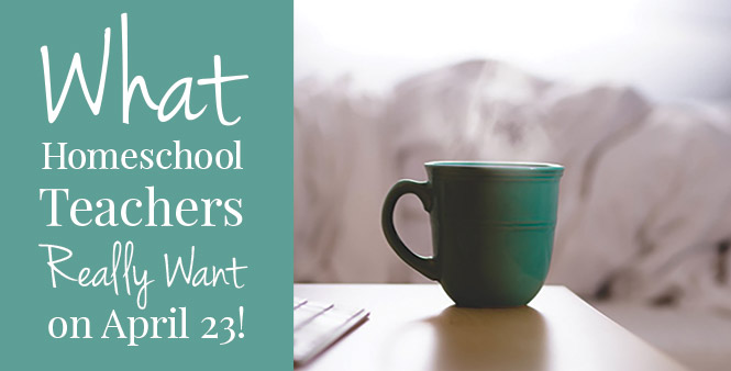Great ideas for celebrating Homeschool Teacher Day, April 23. Read now >>